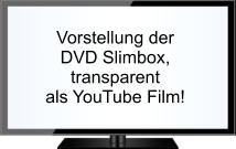 Vorstellung der  DVD Slimbox, transparent als YouTube Film!