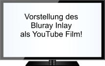 Vorstellung des  Bluray Inlay als YouTube Film!